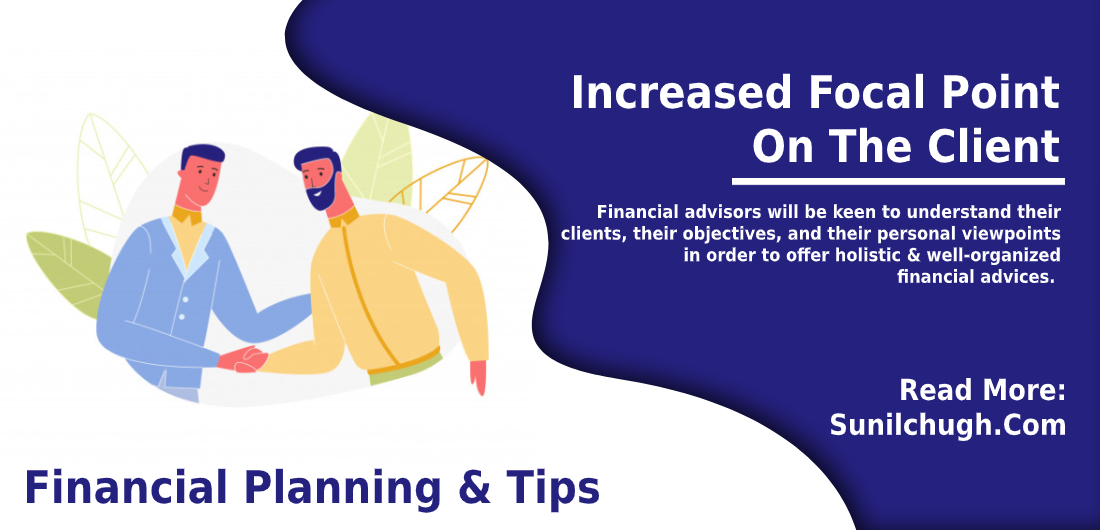 Increased Focal Point On The Client- Financial tips