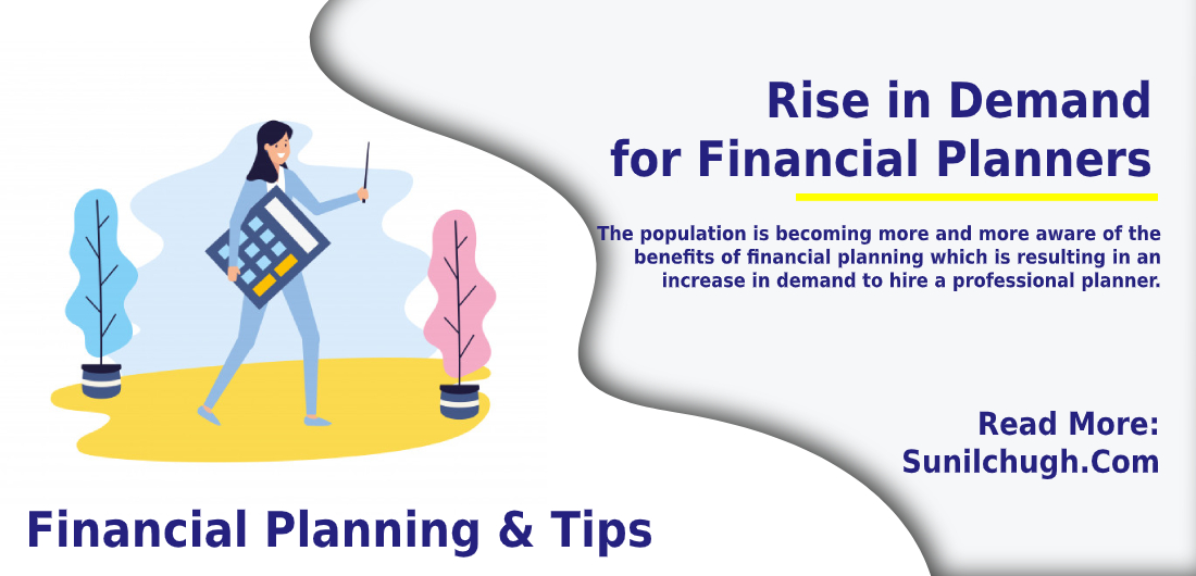 Rise in Demand for Financial Planners- Financial planning and tips