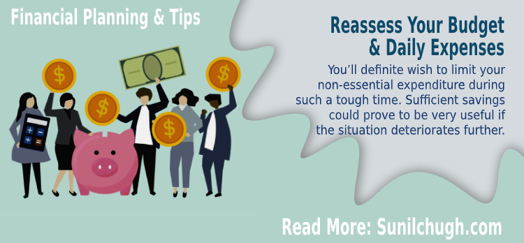 Reassess your budget & daily expenses