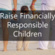 Raise Financially Responsible Children